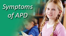 Symptoms of Auditory Processing Disorder